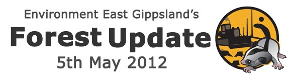 Environment East Gippsland Forest Update May 2012