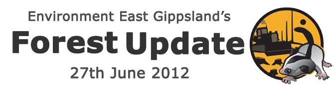Environment East Gippsland Forest Update June 2012